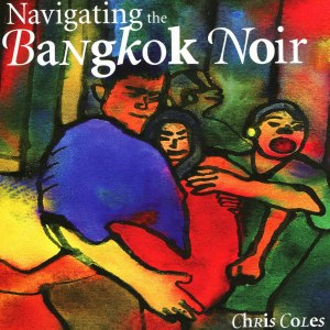 Navigating the Bangkok Noir by Chris Coles