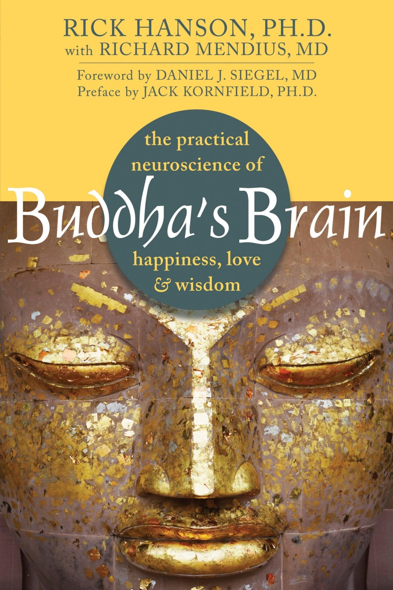 Buddha's Brain by Rick Hanson, Ph.D