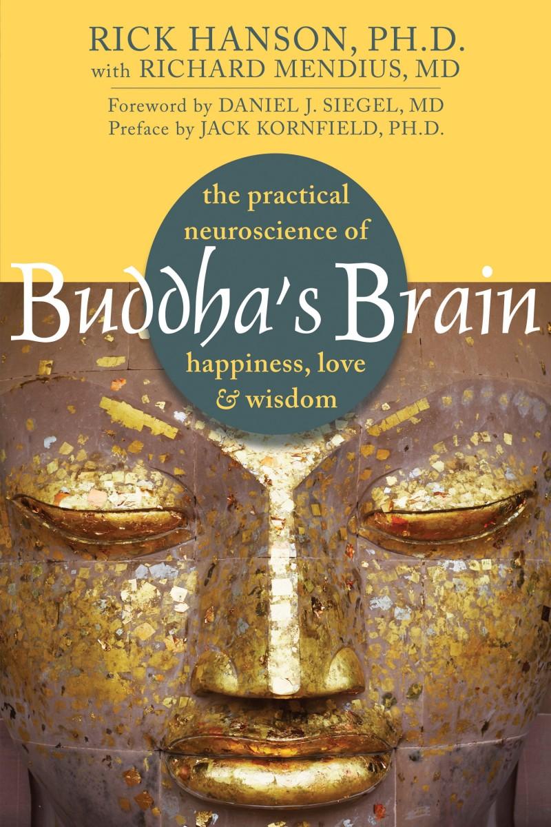 Buddha's Brain by Rick Hanson, Ph.D