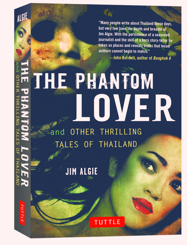 The Phantom Lover and Other Thrilling Tales of Thailand by Jim Algie