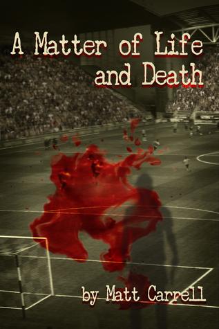 Matt Carrell A Matter of life and death