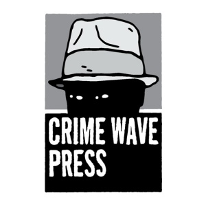 Click Above Picture to go to Crime Wave Press Site